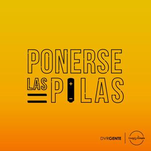 Ponerse Las Pilas Podcast